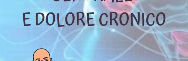 Dolore cronico: la Sensibilizzazione Centrale